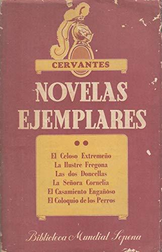 Novelas ejemplares (II). El celoso extremeño; La ilustre fregona; Las dos doncellas; La señora Cornelia; El casamiento engañoso; El coloquio de los perros