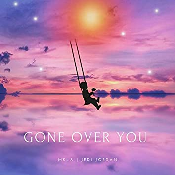 Gone Over You
