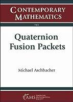 Quaternion Fusion Packets (Contemporary Mathematics)