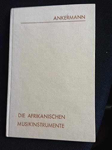 Die Afrikanischen Musikinstrumente - mit Abbildungen und Karten