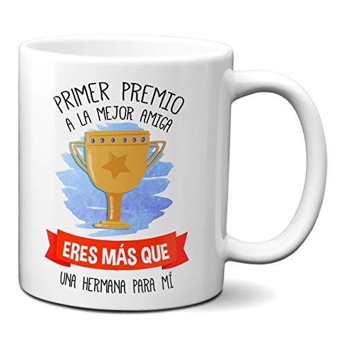 Taza Primer Premio A La Mejor Amiga Eres Mas Que Una Hermana para Mi - Taza Amistad para Regalar - Taza para Amiga