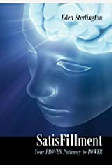 SatisFillment: Your PROVEN Pathway to POWER Hardcover
