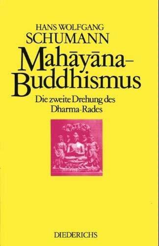 Der Maháyána-Buddhismus. Die zweite Drehung des Dharma-Rades