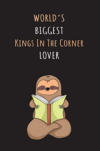 Worlds Biggest Kings In The Corner Lover: Blank Lined Notebook Journal With A Cute and Lazy Sloth Reading