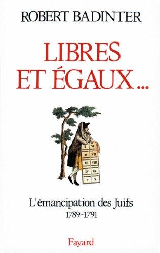 Libres et égaux... : L'émancipation des Juifs sous la Révolution française (1789-1791) (Divers Histoire)