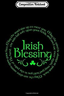 Composition Notebook: Irish Blessing Saint Pattys Day s Women And Men Ireland Journal/Notebook Blank Lined Ruled 6x9 100 P...