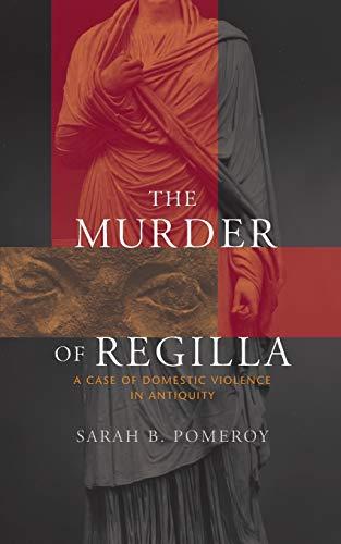 The Murder of Regilla: A Case of Domestic Violence in Antiquity