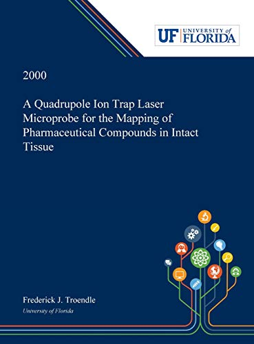 A Quadrupole Ion Trap Laser Microprobe for the Mapping of Pharmaceutical Compounds in Intact Tissue