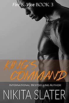 King's Command (Fire & Vice Book 3) by [Nikita Slater]
