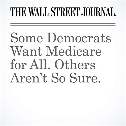 Some Democrats Want Medicare for All. Others Aren't So Sure. copertina