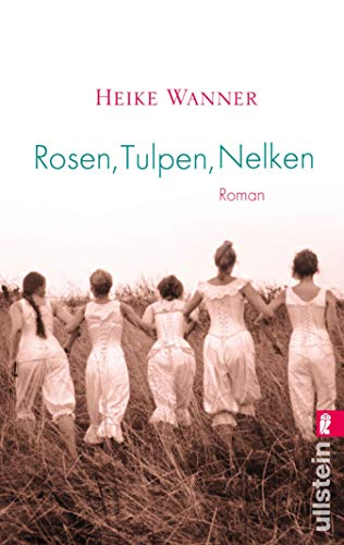Rosen, Tulpen, Nelken: Roman