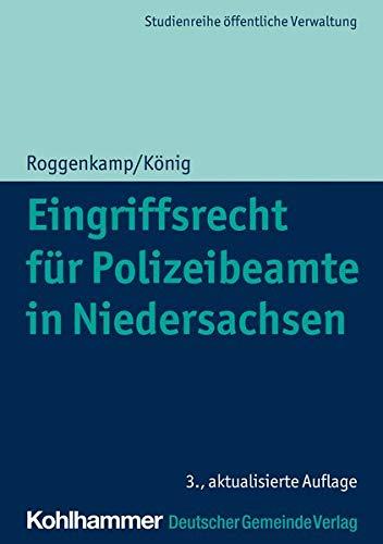 Eingriffsrecht für Polizeibeamte in Niedersachsen (DGV-Studienreihe Öffentliche Verwaltung)