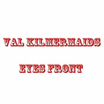 Val Killmermaids - Eyes Front