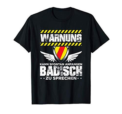 Baden Spruch | Badisch Badener Badnerland Geschenkidee T-Shirt