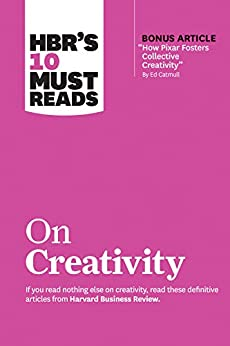 """HBR's 10 Must Reads on Creativity (with bonus article """"How Pixar Fosters Collective Creativity"""" By Ed Catmull) by [Harvard Business Review, Francesca Gino, Adam Grant, Ed Catmull, Teresa M. Amabile]"""