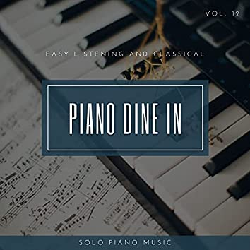 Piano DIne In - Easy ListenIng And Classical Solo Piano Music, Vol. 12