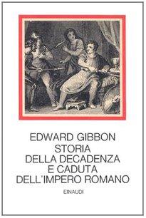Storia della decadenza e caduta dell'impero romano [Tre volumi indivisibili]