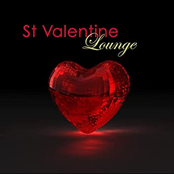 St Valentine Lounge – Chillout Lounge Music for Valentine's Day Dinner and Party Songs
