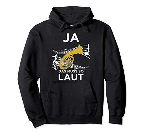 Ja Das Muss So Laut Lustiges Bariton-Horn Design Pullover Hoodie