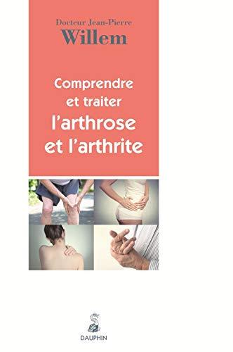 COMPRENDRE ET TRAITER L ARTHROSE ET L...