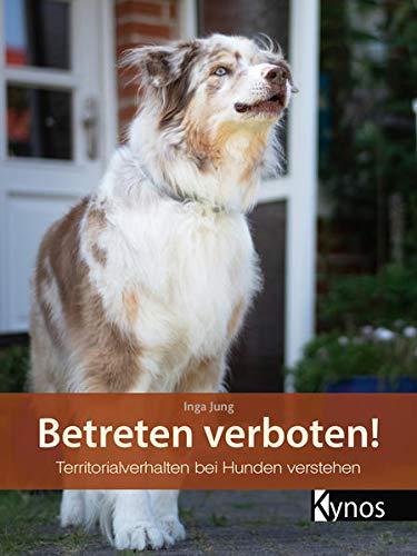 Betreten verboten!: Territorialverhalten bei Hunden verstehen