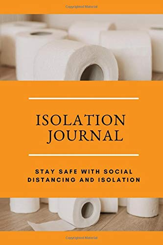 Isolation Journal - Stay Safe With Social Distancing And Isolation