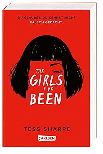 The Girls I've Been: Du glaubst, du kennst mich? Falsch gedacht. Vielschichtig, atemlos, cool – ein absoluter Ausnahme-Thriller (German Edition)