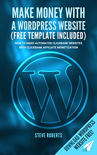 Make Money With A Wordpress Website - TEMPLATE INCLUDED: How To Make Automated...