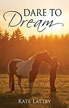 Dare to Dream by [Kate Lattey]