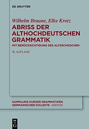 Abriss der althochdeutschen Grammatik: Mit Berücksichtigung des Altsächsischen (Sammlung kurzer Grammatiken germanischer Dialekte. C: Abrisse, Band 1)