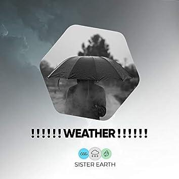 ! ! ! ! ! ! Weather ! ! ! ! ! !