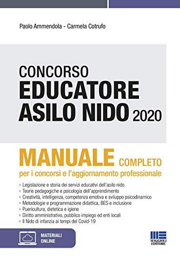 Concorso Educatore Asilo Nido. Manuale completo per i concorsi e l'aggiornamento professionale