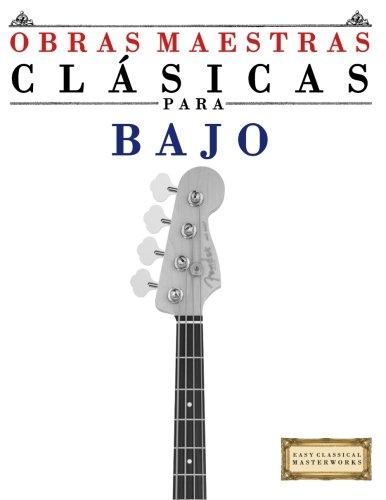 potente para casa Obras maestras clásicas para bajo: una pieza sencilla de Bach, Beethoven, Brahms, Handel, Haydn,…