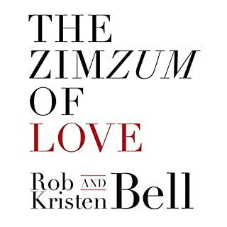The ZimZum of Love: A New Way To Understand Marriage                   By:                                                                                                                                 Rob Bell,                                                                                        Kristen Bell                               Narrated by:                                                                                                                                 Rob Bell,                                                                                        Kristen Bell                      Length: 2 hrs and 12 mins     18 ratings     Overall 4.6