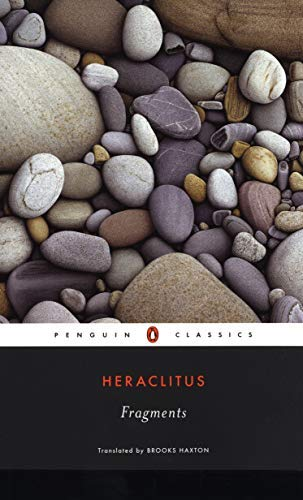 Fragments (Penguin Classics) by Heraclitus (of Ephesus ). Bilingual edition (2003)