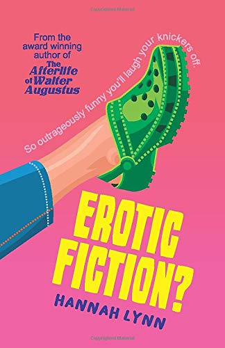 Erotic Fiction?: So outrageously funny you'll