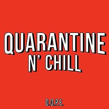Quarantine N' Chill