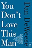 Image of You Don't Love This Man: A Novel