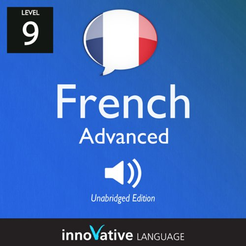 Couverture de Learn French - Level 9: Advanced French, Volume 1: Lessons 1-25