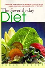 The Seventh-Day Diet: A Practical Plan to Apply the Adventist Lifestyle to Live Longer, Healthier, and Slimmer in the 21st Century