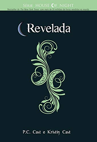 Revelada (House Of Night Livro 11)