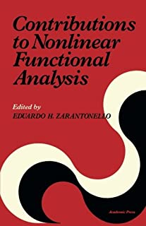 Contributions to Nonlinear Functional Analysis: Proceedings of a Symposium Conducted by the Mathematics Research Center, t...