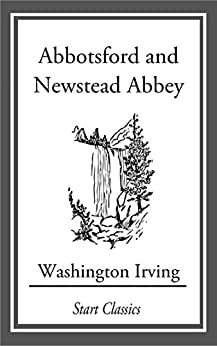 Abbotsford and Newstead Abbey by [Washington Irving]