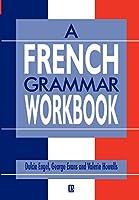 French Grammar Workbook (Blackwell Reference Grammars)