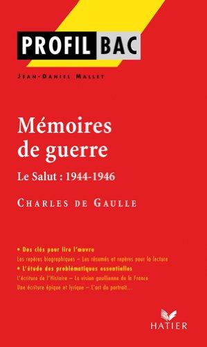 Profil - de Gaulle : Mémoires de guerre: Analyse littéraire de l'oeuvre