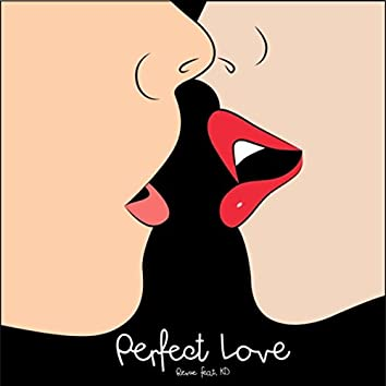 Perfect Love (feat. K.D)