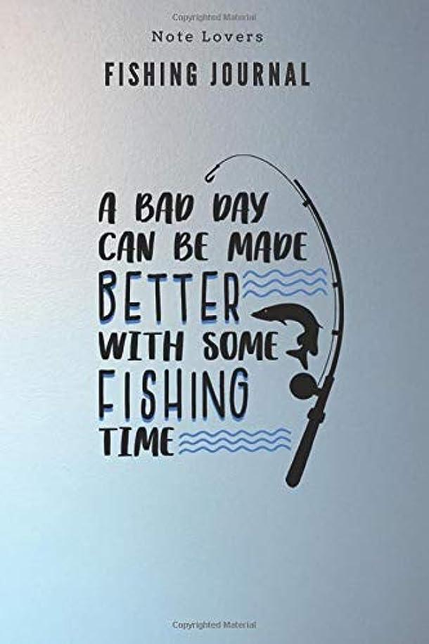 促進する暗黙使用法A bad day can be made better with some fishing time - Fishing Journal: Fishing Log Book | Perfect Gift For Gift for Fishing Lover