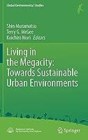 Living in the Megacity: Towards Sustainable Urban Environments (Global Environmental Studies)