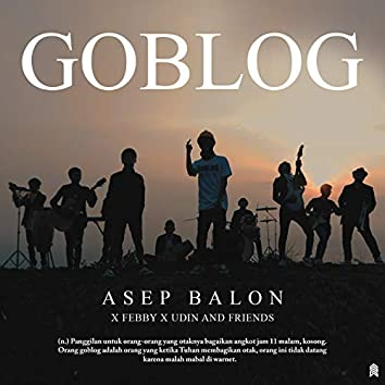 GOBLOG (feat. Febby, Udin and Friends)