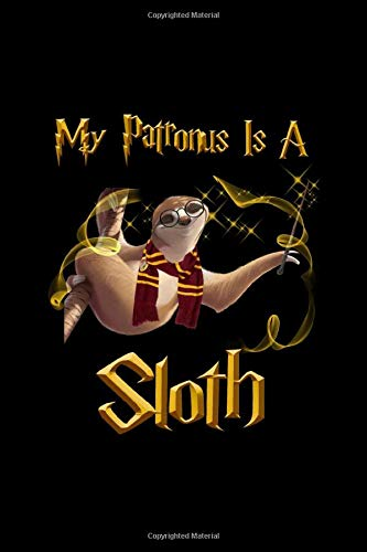 My Patronus is a Sloth: Blank Journal, Wide Lined Notebook/Composition, Funny Quotable Spirit Animal, Back to school Gift, Writing Notes Ideas Diaries